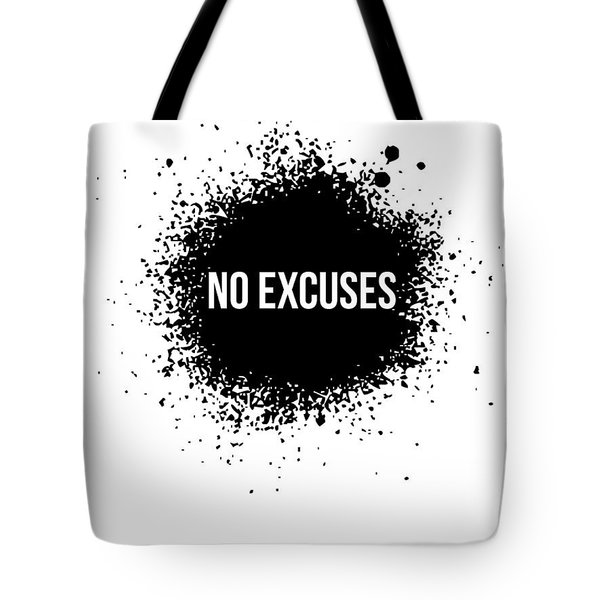 No Excuses Poster White Tote Bag