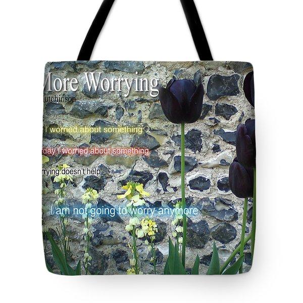 No More Worrying Tote Bag