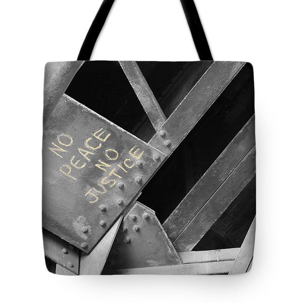 Tote Bag featuring the photograph No Peace No Justice by Patricia Babbitt
