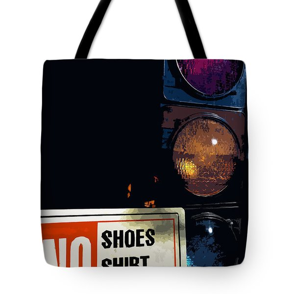 No Shoes No Shirt No Service Tote Bag by Bill Owen