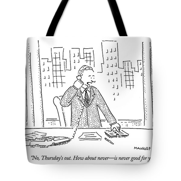 No, Thursday's Out. How About Never - Tote Bag