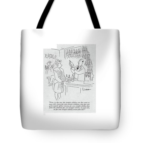 Now, In This One, The Straight Whiskeys Are ?ve Tote Bag