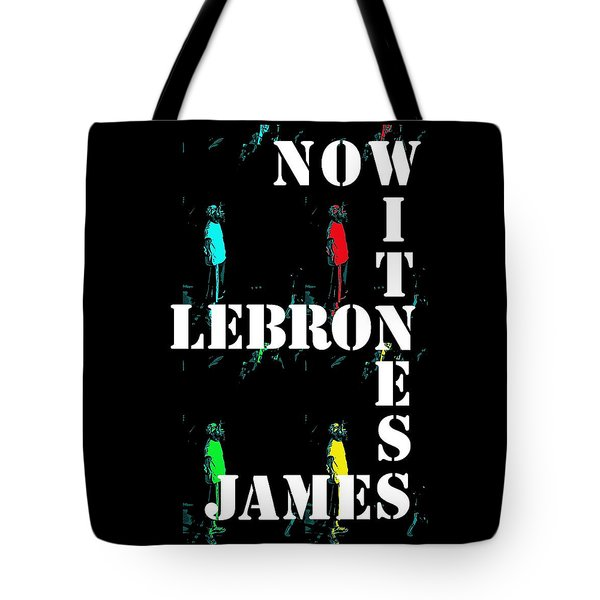 Now Witness Lebron James Tote Bag