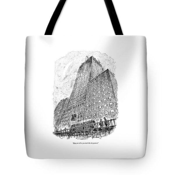 Now You Tell Us You Don't Like The Pattern! Tote Bag