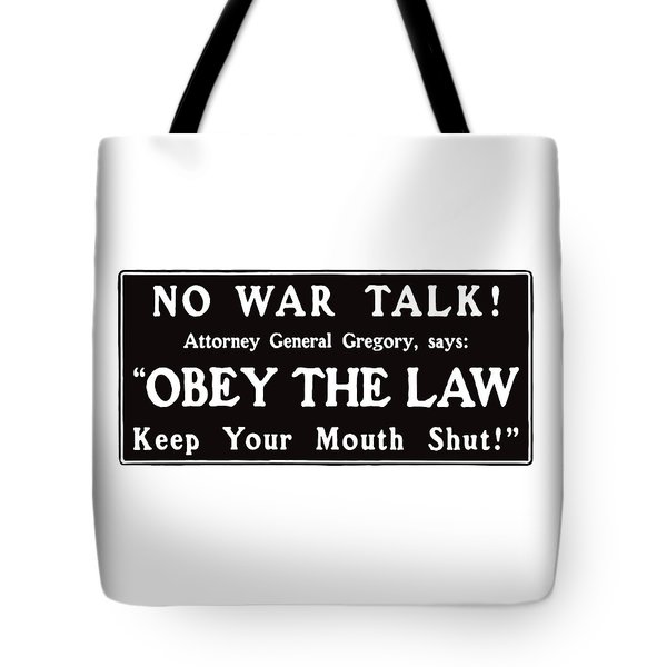 Obey The Law Keep Your Mouth Shut Tote Bag by War Is Hell Store