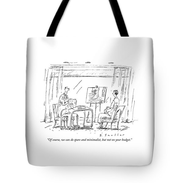 Of Course, We Can Do Spare And Minimalist, But Tote Bag