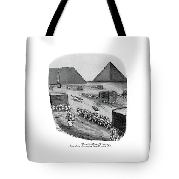Oh Stop Complaining Tote Bag