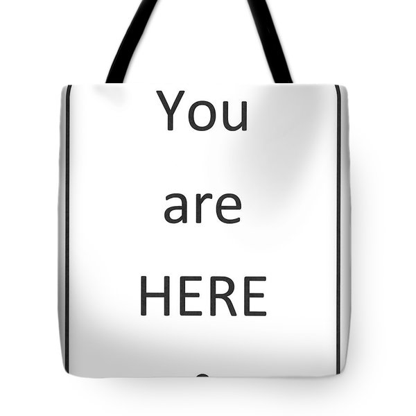 One To Ponder - You Are Here Tote Bag