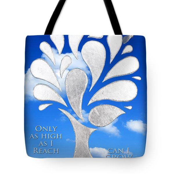 Only As High As I Reach Can I Grow Tote Bag by Nikki Smith