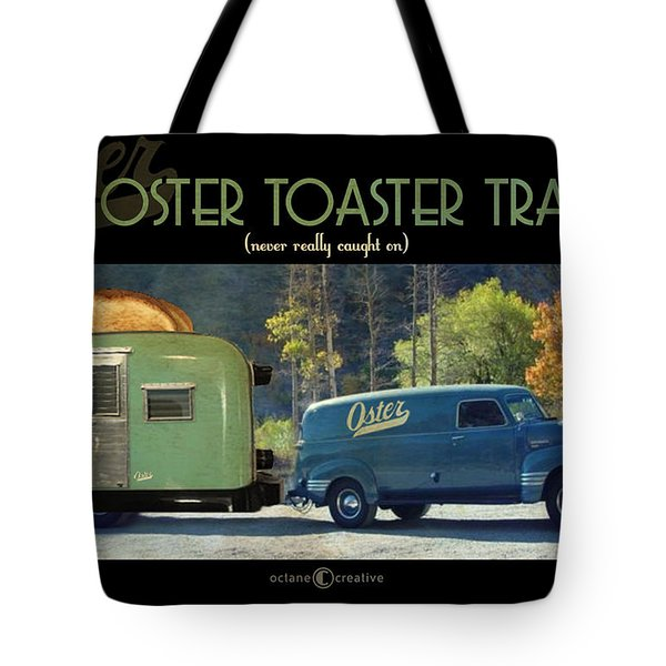 Oster Toaster Trailer Tote Bag by Tim Nyberg