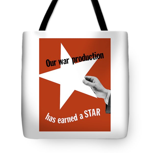 Our War Production Has Earned A Star Tote Bag by War Is Hell Store