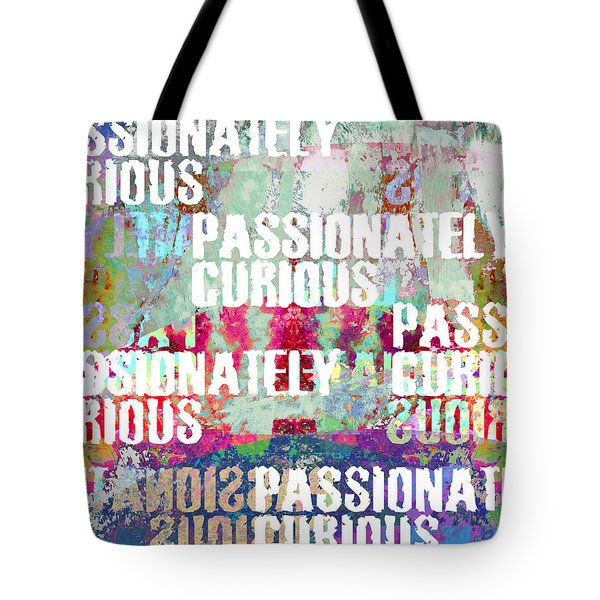 Passionately Curious Tote Bag