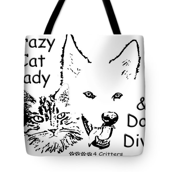 Tote Bag featuring the photograph Paws4critters Crazy Cat Lady Dog Diva by Robyn Stacey