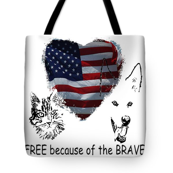 Tote Bag featuring the photograph Paws4critters Free Because Of The Brave by Robyn Stacey