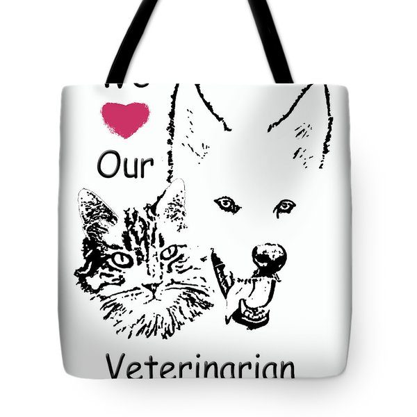 Tote Bag featuring the photograph Paws4critters Love Veterinarian by Robyn Stacey