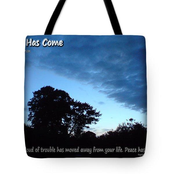 Peace Has Come Tote Bag