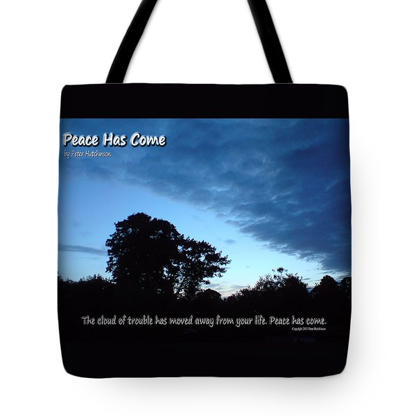 Peace Has Come Tote Bag