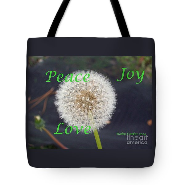 Peace Joy And Love Tote Bag by Robin Coaker