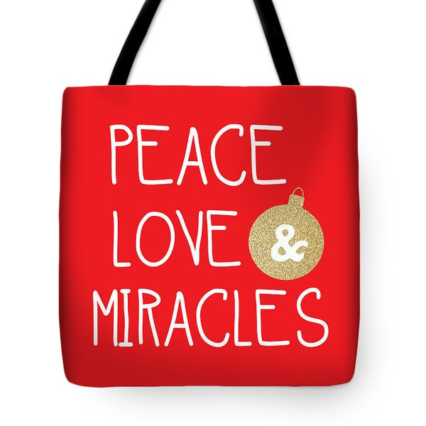 Peace Love And Miracles With Christmas Ornament Tote Bag