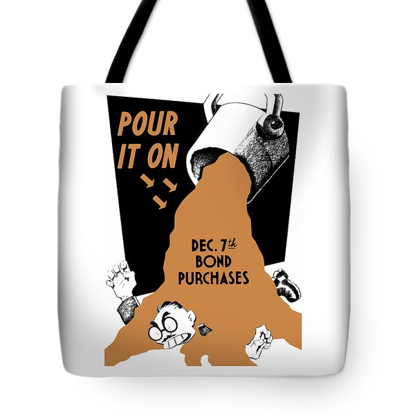Pour It On December 7th Bond Purchases Tote Bag by War Is Hell Store