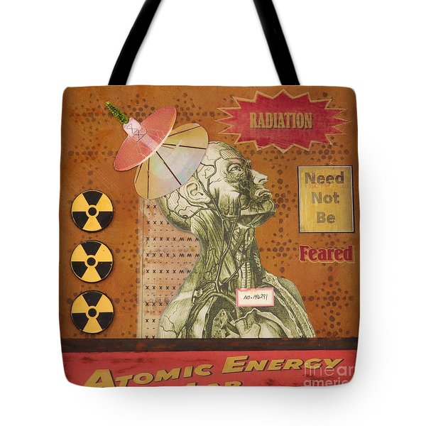 Radiation Need Not Be Feared Tote Bag by Desiree Paquette