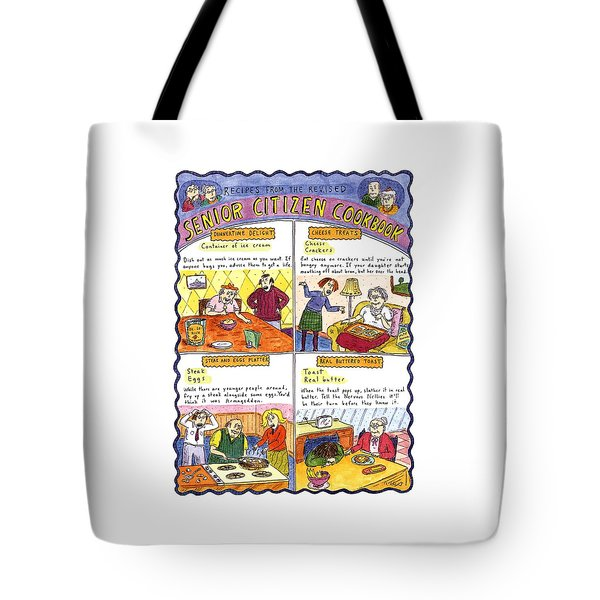 Recipes From The Revised Senior Citizen Cookbook Tote Bag
