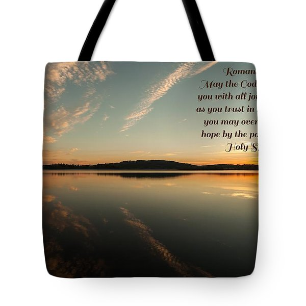 Romans 15 Verse 13 Tote Bag by Rose-Maries Pictures