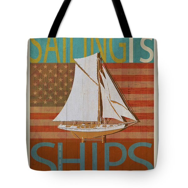 Sailing Is Model Ships America Tote Bag