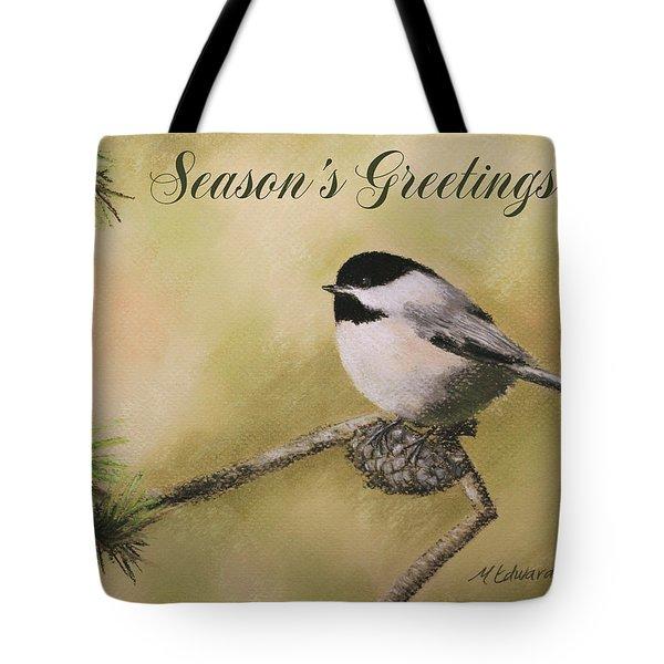 Season's Greetings Chickadee Tote Bag
