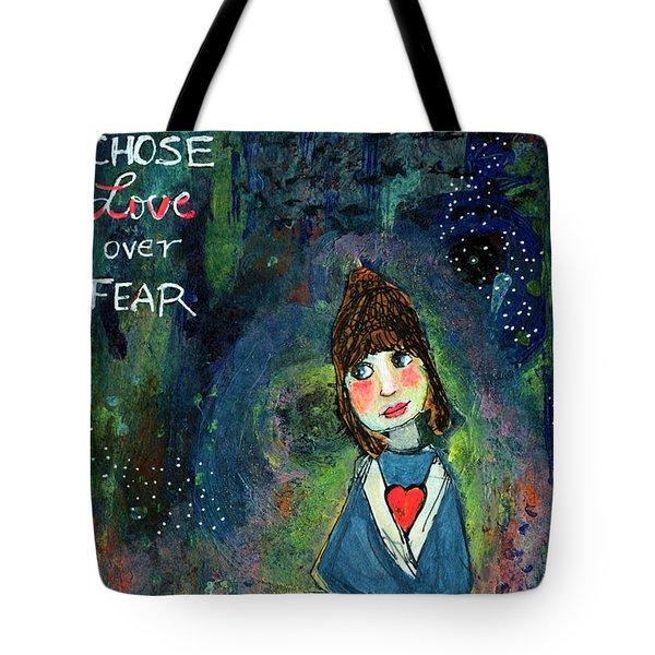 She Chose Love Over Fear Tote Bag