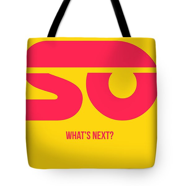 So What's Next Poster Tote Bag