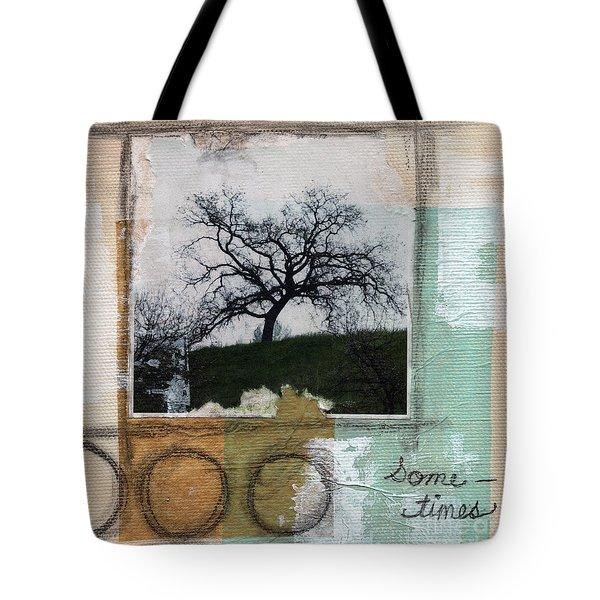 Sometimes Tote Bag by Linda Woods