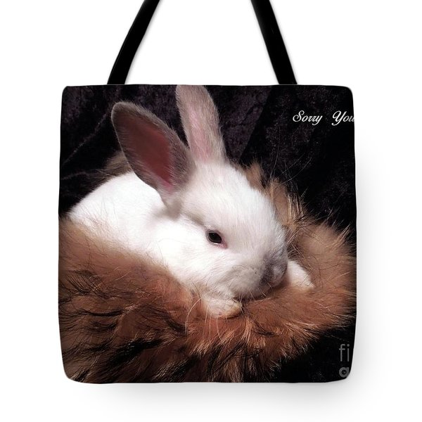 Sorry You're Sick Tote Bag by Renee Trenholm