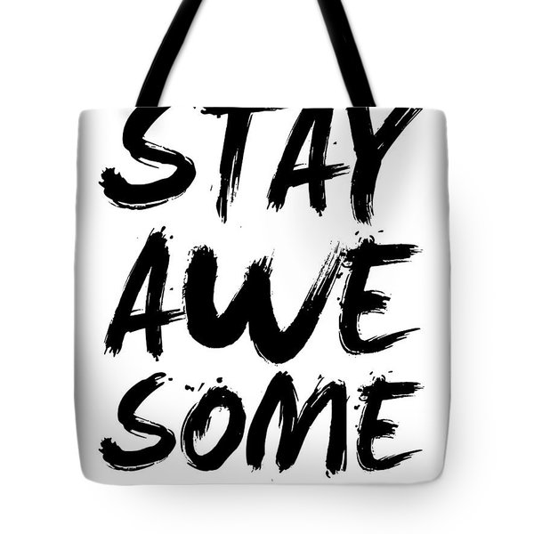 Stay Awesome Poster White Tote Bag