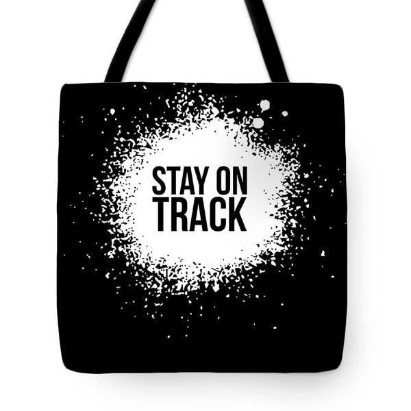 Stay On Track Poster Black Tote Bag