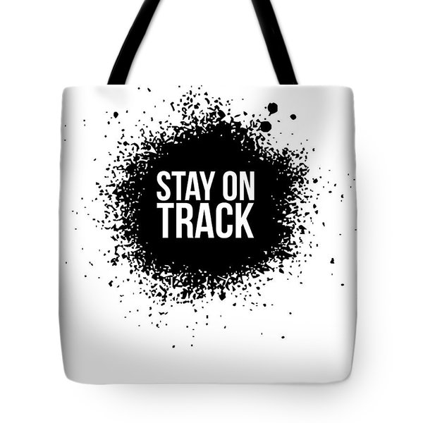 Stay On Track Poster White Tote Bag