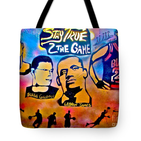 Stay True 2 The Game No 1 Tote Bag by Tony B Conscious