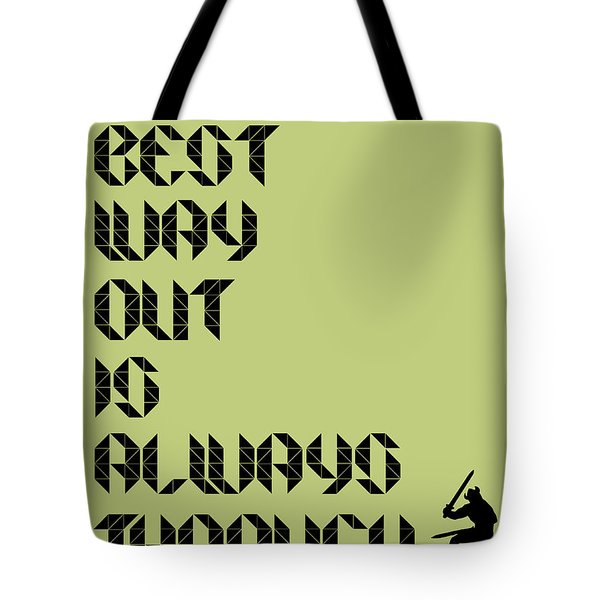 Tha Best Way Out Poster Tote Bag