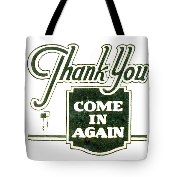 Tote Bag featuring the digital art Thank You-come In Again by Cathy Anderson