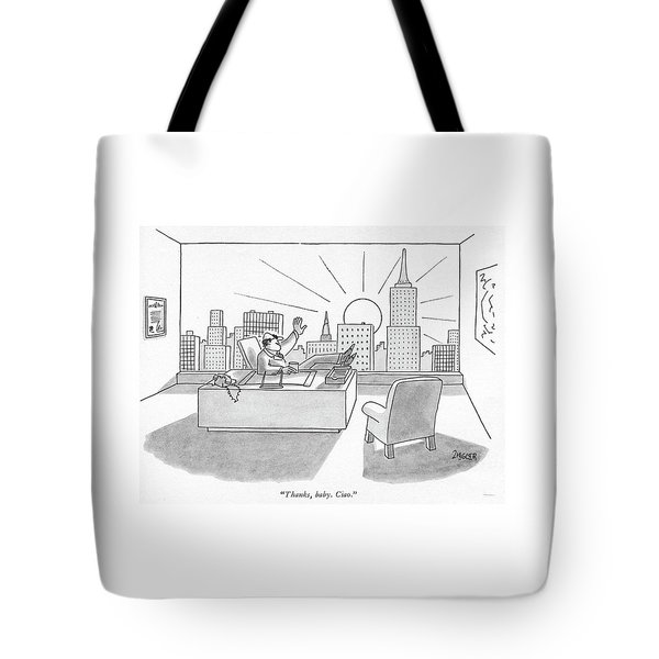Thanks, Baby. Ciao Tote Bag