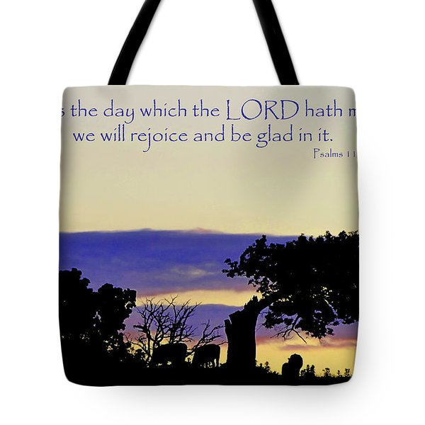 The Bible Psalm 118 24 Tote Bag by Ron  Tackett