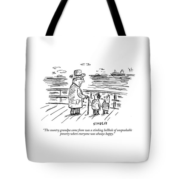 The Country Grandpa Came From Was A Stinking Tote Bag