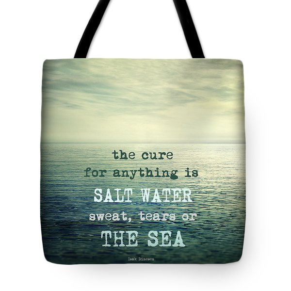 The Cure For Anything Is Salt Water Sweat Tears Or The Sea Tote Bag