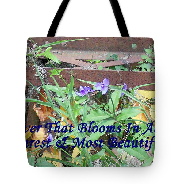 The Flower That Blooms In Adversity  Tote Bag