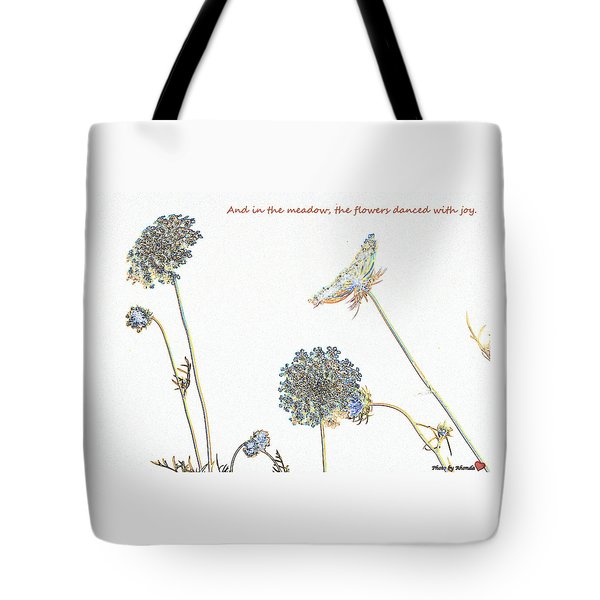 The Flowers Danced Tote Bag