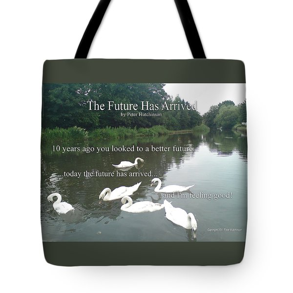 The Future Has Arrived Tote Bag
