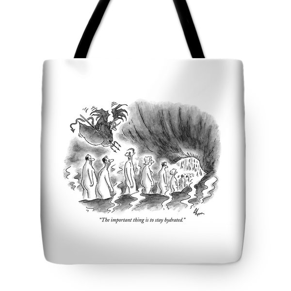 The Important Thing Is To Stay Hydrated Tote Bag