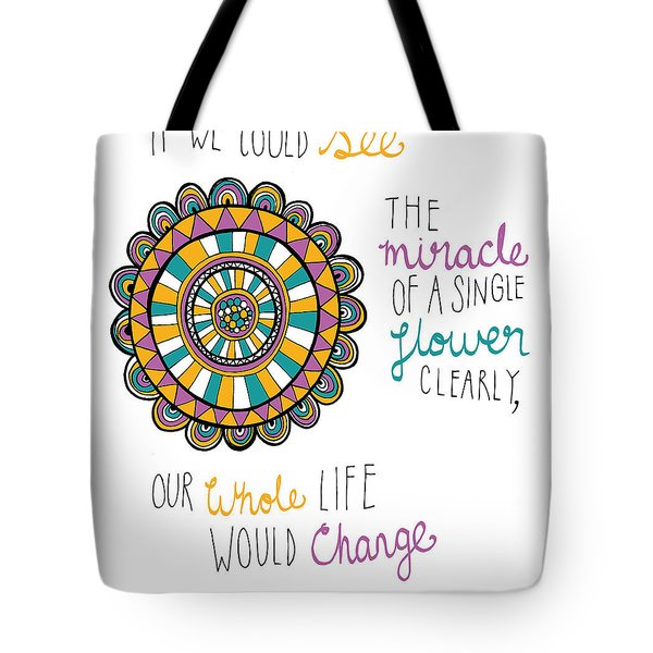 The Miracle Of A Flower Tote Bag by Susan Claire