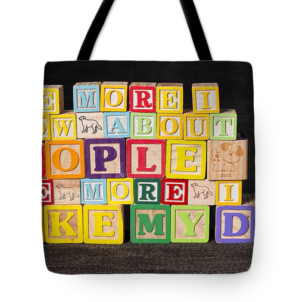 The More I Know About People The More I Like My Dog Tote Bag by Art Whitton