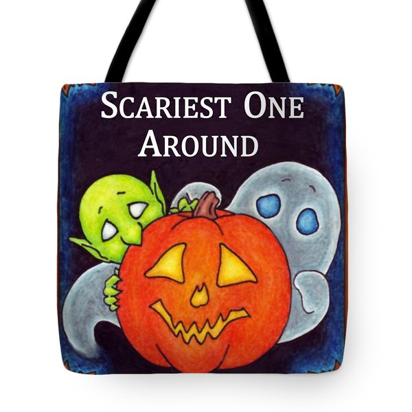The Scariest One Around Tote Bag